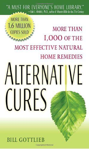Alternative Cures: More than 1000 of the Most Effective Natural Home Remedies b $4.49