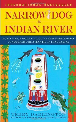 Narrow Dog to Indian River: How a Man a Woman a Dog amp; Their Narrowboat Conquer $4.49