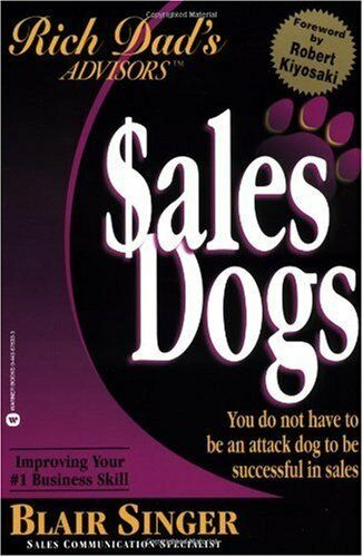 Rich Dad Advisors Series: SalesDogs: You Do Not Have to Be an Attack Dog to B $4.49