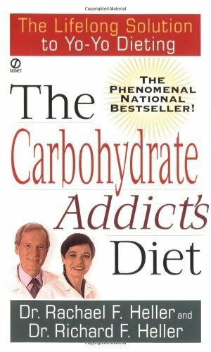The Carbohydrate Addicts Diet: The Lifelong Solution to Yo Yo Dieting Signet $4.29