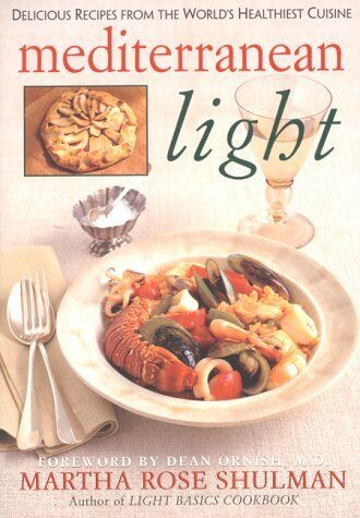 Mediterranean Light: Delicious Recipes from the Worlds Healthiest Cuisine by Ma $4.49