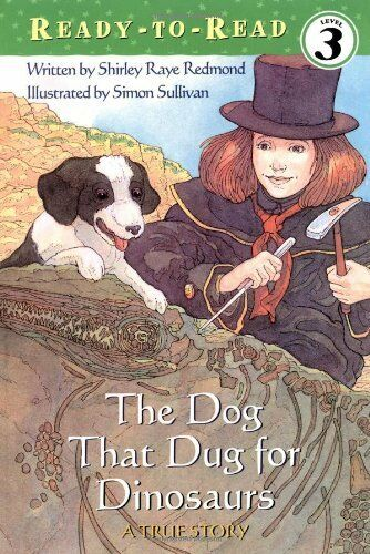 The Dog That Dug for Dinosaurs Ready to Reads by Shirley Raye Redmond $4.29