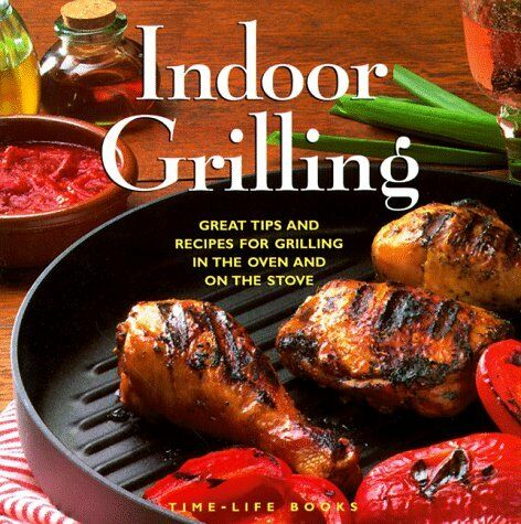 Indoor Grilling: Great Tips and Recipes for Grilli