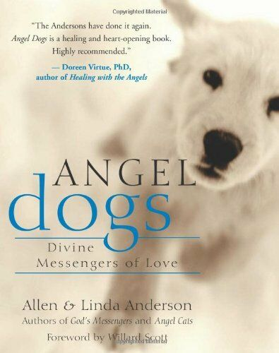 Angel Dogs: Divine Messengers of Love by Allen Anderson Linda Anderson $4.49