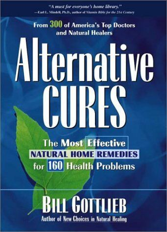 Alternative Cures: The Most Effective Natural Home Remedies for 160 Health Probl $4.49