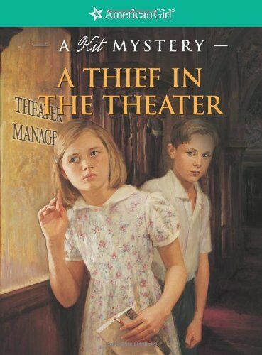 A Thief in the Theater: A Kit Mystery American Girl Mysteries Quality by Sar