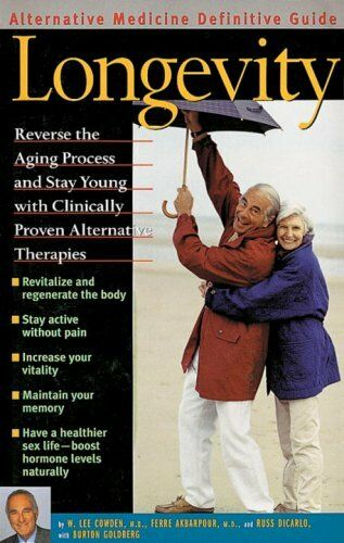 Longevity : An Alternative Medicine Definitive Guide by W. Lee Cowden, Ferre Akb
