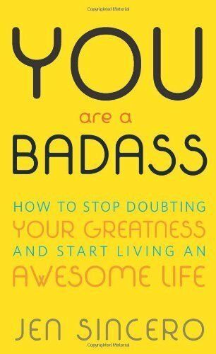 You Are a Badass: How to Stop Doubting Your Greatn $4.29