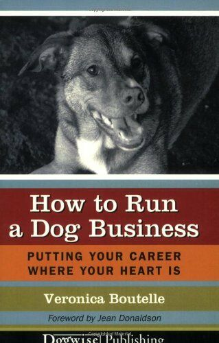 How to Run a Dog Business: Putting Your Career Whe $4.49