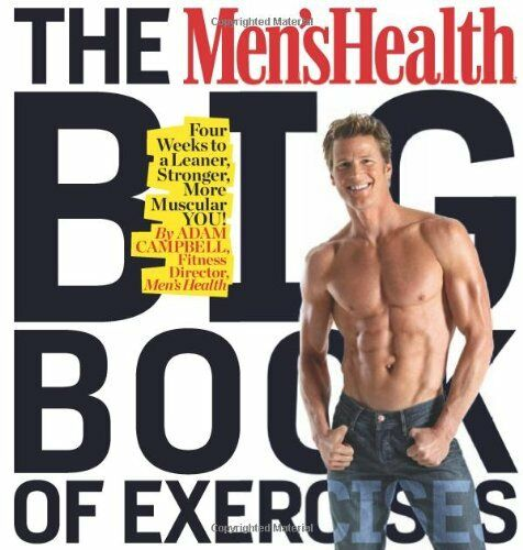 The Mens Health Big Book of Exercises: Four Weeks