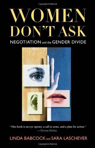 Women Dont Ask: Negotiation and the Gender Divide