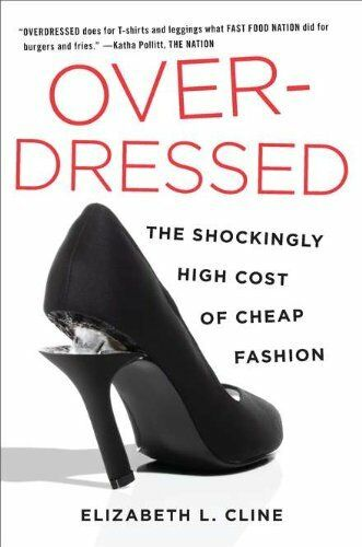 Overdressed: The Shockingly High Cost of Cheap Fas $4.84