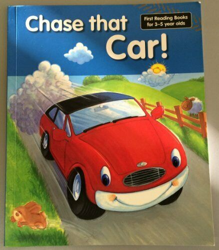 Chase that Car! (First Reading Books for 3-5 Year Olds) by Nicola Baxter Book