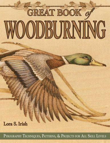 Great Book of Woodburning : Pyrography Techniques Patterns and Projects for...
