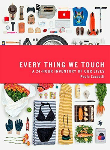 Every Thing We Touch: A 24-Hour Inventory of Ou... by Zuccotti Paula 0241205905