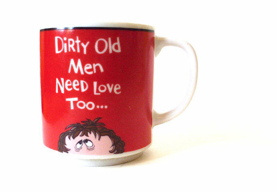 Dirty Old Man Coffee Mug Chuck Bukowski Dirty Old Men Need Love Too Vintage