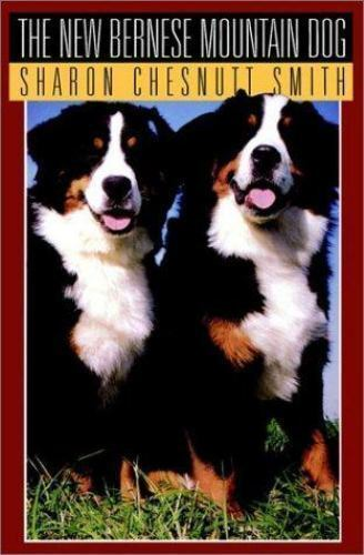 NEW - The New Bernese Mountain Dog by Chesnutt Smith Sharon