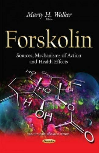 Forskolin. Sources Mechanisms of Action & Health Effects (Paperback book 2015)