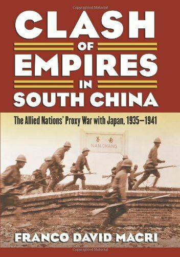 Clash of Empires on South China: The Allied Nations' Pr... by Franco David Macri