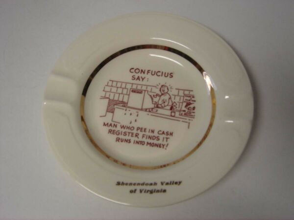 Vintage Funny Confucius Say Ash tray - Man who pee in cash register finds it ru