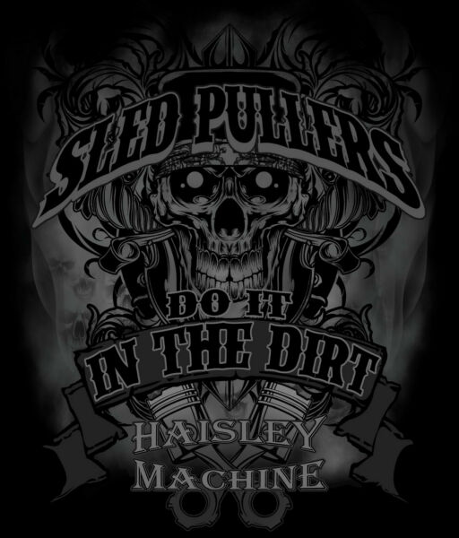 HAISLEY MACHINE SLED PULLERS DO IT IN THE DIRT TRUCK TRACTOR PULL SKULL DESIGN $15.00