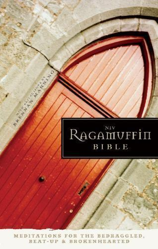 Ragamuffin Bible-NIV: Meditations for the Bedraggled Beat-Up and Brokenhearted