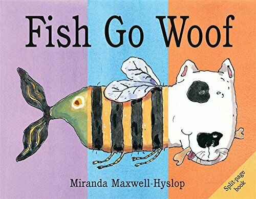 Fish Go Woof (Split-Page Books) by Maxwell-Hyslop Miranda Paperback Book The