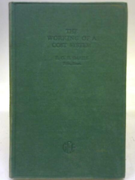 The Working of a Cost System Reginald G H Smails 1930 ID:22911 $52.50
