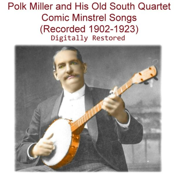 Polk Miller and His Old South Quartet - Comic Minstrel Songs (1902-1923) New CD