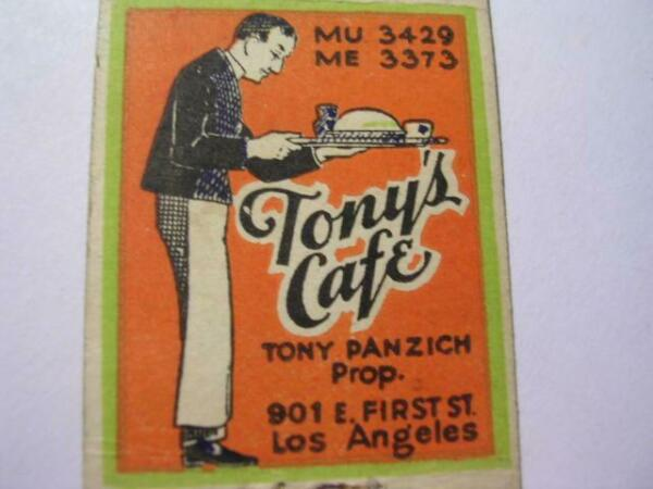 1930's Tony's Cafe Tony Panzich Prop 901 E First St Los Angeles CA Matchcover