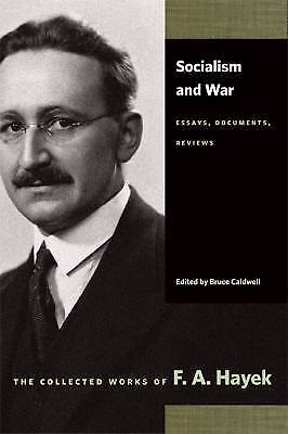 Collected Works of F. A. Hayek: Socialism and War : Essays Documents...