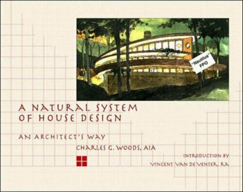 A Natural System of House Design An Architects Way $12.96