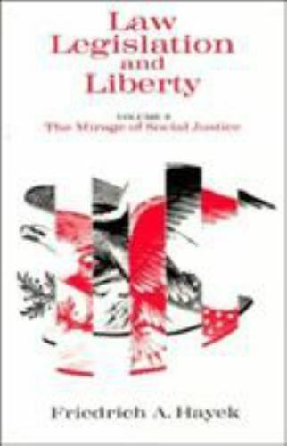 Hayek - Law Legislation and Liberty Vol. 2: The Mirage of Social Justice