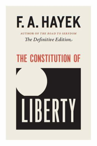 The Collected Works of F. A. Hayek: The Constitution of Liberty