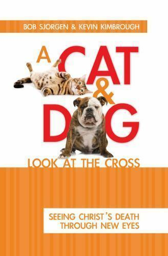 A Cat and Dog Look at the Cross : Seeing Christ#x27;s Death Through New Eyes by Bob… $2.00