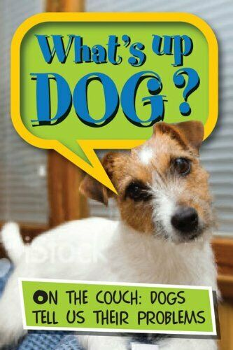 What s Up Dog On the Couch Dogs Tell Us their Problems $14.82