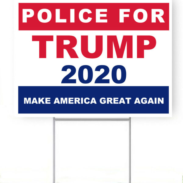 Police For Trump 2020 yard sign with stake 18quot;x24quot;