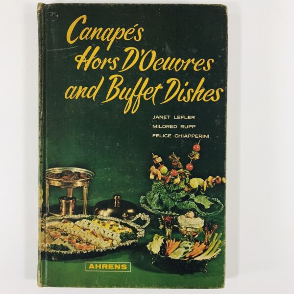 Canapés Hors d#x27; Oeuvres and Buffet Dishes By Lefler amp; Rupp 1963 HC Cookbook