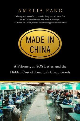 Made in China: A Prisoner an SOS Letter and the Hidden Cost of America#x27;s Cheap $22.94