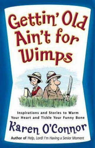 Gettin#x27; Old Ain#x27;t for Wimps: Inspirations and Stories to Warm Your Heart and Tic $3.58