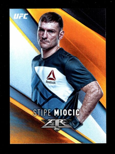2017 TOPPS UFC FIRE #28 STIPE MIOCIC QTY FREE SHIPPING