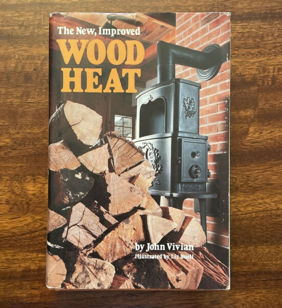 The New Improved Wood Heat by John Vivian Vintage Hardcover Illustrated 1978 $7.99