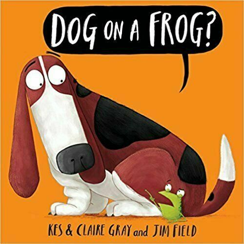 Dog On A Frog? by Kes amp; Claire Gray Paperback NEW Free Shipping $8.99