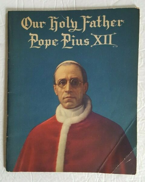 Our Holy Father Pope Pius XII The Story Of Pope Pius Xii 1944