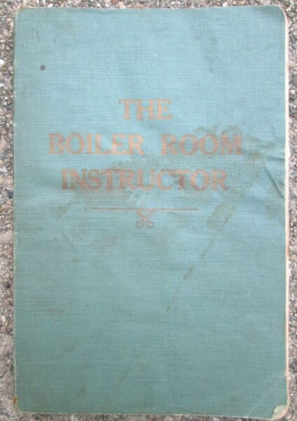 1918 The Boiler Room Instructor Softcover by W.R.C. Smith Publishing $99.99