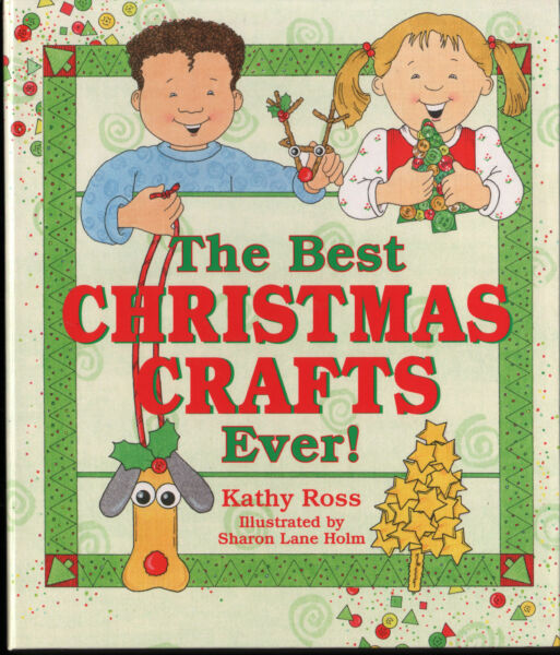 THE BEST CHRISTMAS CRAFTS EVER New BOOK Kathy Ross KIDS Projects GIFTS Ornaments