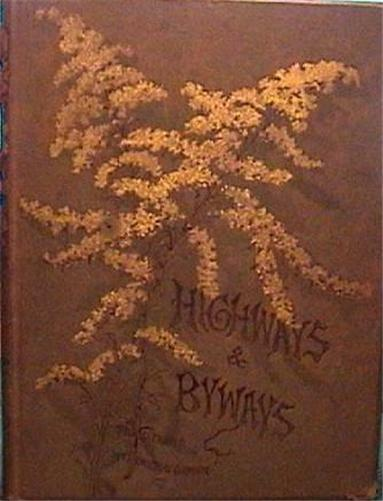 RARE 1882 Highways And Byways: Or Saunterings In New England Wm HAMILTON GIBSON