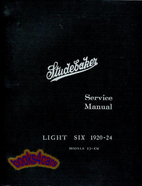 SHOP MANUAL SERVICE REPAIR BOOK STUDEBAKER LIGHT SIX 6 1920-1924 23