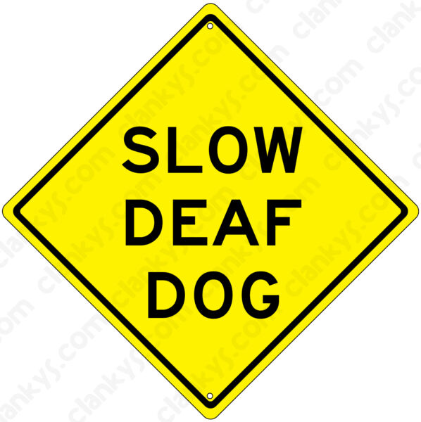 SLOW DEAF DOG on a 12quot; Diamond Aluminum Sign Made in USA UV Protected $16.90