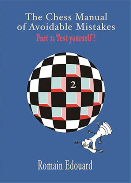 The Chess Manual Of Avoidable Mistakes Vol. 2. By Romain Edouard NEW CHESS BOOK $14.99
